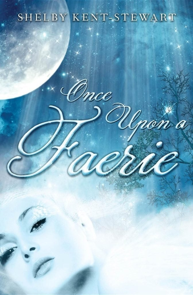 Once Upon a Faerie Shelby Kent-Stewart